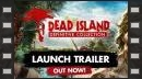 vídeos de Dead Island: Definitive Edition