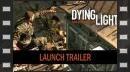 El emocionante tráiler de lanzamiento en Dying Light, en vídeo